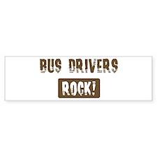 Bus Drivers Rocks Bumper Bumper Sticker