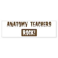 Anatomy Teachers Rocks Bumper Bumper Sticker