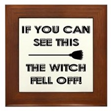 THE WITCH FELL OFF! Framed Tile