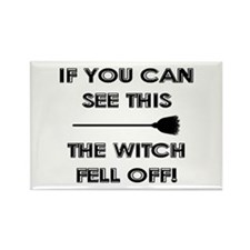 THE WITCH FELL OFF! Rectangle Magnet