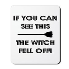 THE WITCH FELL OFF! Mousepad