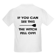 THE WITCH FELL OFF! Kids T-Shirt