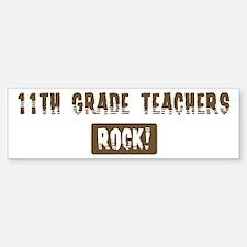 11th Grade Teachers Rocks Bumper Bumper Bumper Sticker