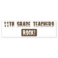 11th Grade Teachers Rocks Bumper Bumper Sticker