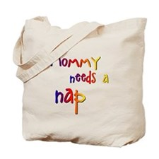 Mommy Needs a Nap Tote Bag