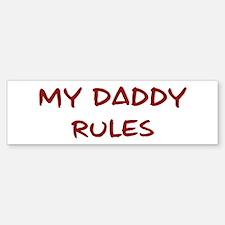 Daddy Rules Bumper Bumper Bumper Sticker