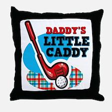 Daddy's Little Caddy Throw Pillow