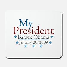 My President (Obama Inauguration) Mousepad