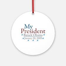 My President (Obama Inauguration) Ornament (Round)