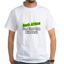 """South African...Big Deal"" Shirt"