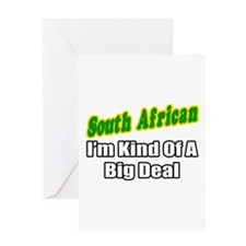 """""""South African...Big Deal"""" Greeting Card"""