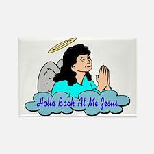 Holla Back At Me Jesus Rectangle Magnet