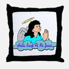 Holla Back At Me Jesus Throw Pillow
