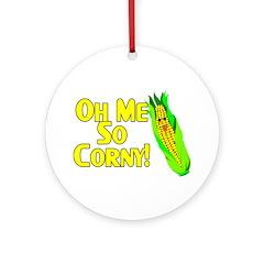 Oh Me So Corny Ornament (Round)