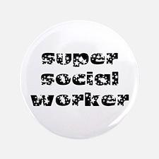 "super social worker (black) 3.5"" Button"