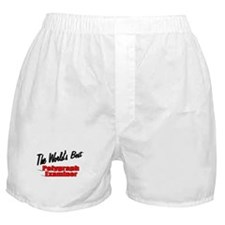"""""""The World's Best Polygraph Examiner"""" Boxer Shorts"""
