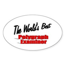 """""""The World's Best Polygraph Examiner"""" Decal"""