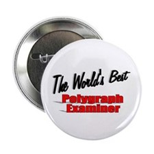 """""""The World's Best Polygraph Examiner"""" 2.25"""" Button"""