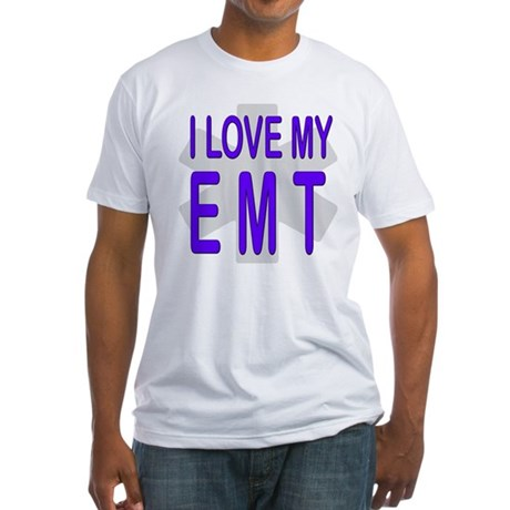I love my EMT Fitted T-Shirt