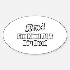 """Kiwi...Big Deal"" Oval Decal"