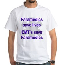 Medics save lives EMT's save Shirt