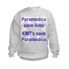 Medics save lives EMT's save  Sweatshirt