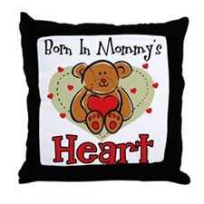 Born In Mommy's Heart Throw Pillow