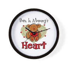 Born In Mommy's Heart Wall Clock