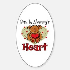 Born In Mommy's Heart Oval Decal