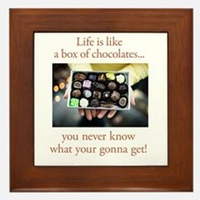 Life is like a box of chocola Framed Tile