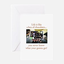 Life is like a box of chocola Greeting Card