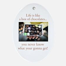Life is like a box of chocola Oval Ornament