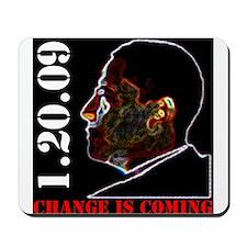 Change is Coming 1.20.09 Mousepad