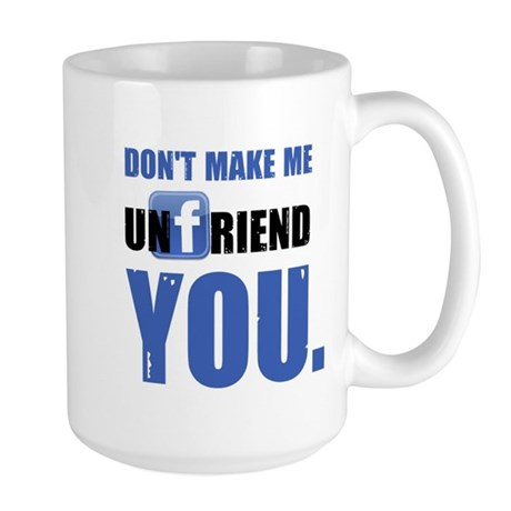 Unfriend Large Mug
