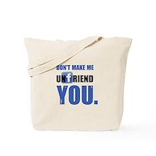 Unfriend Tote Bag