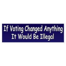 Funny Political Voting Bumper Sticker