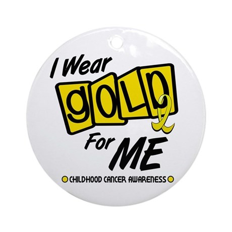 I Wear Gold For Me 8 Ornament (Round)