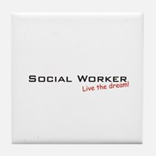 Social Worker / Dream! Tile Coaster