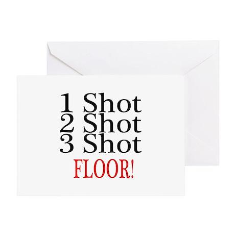 1 Shot 2 Shot 3 Shot Floor Greeting Card