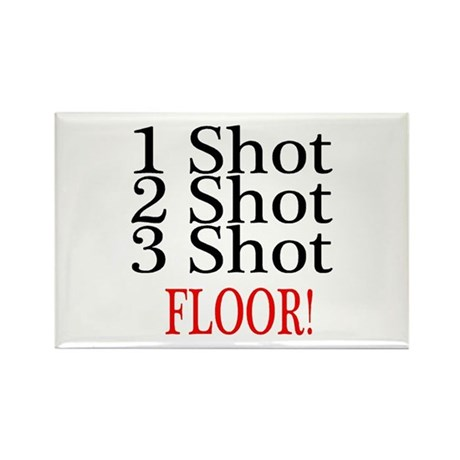 1 Shot 2 Shot 3 Shot Floor Rectangle Magnet (100 p