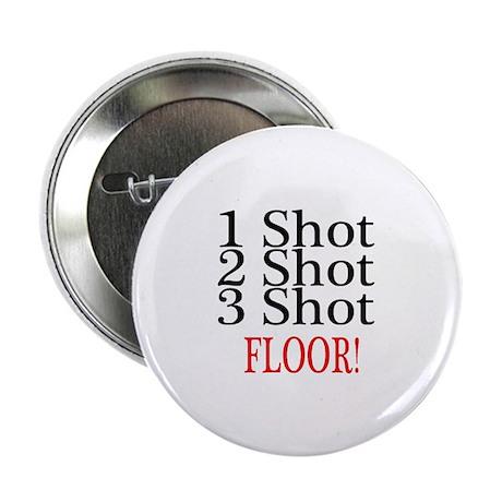 """1 Shot 2 Shot 3 Shot Floor 2.25"""" Button (100 pack)"""