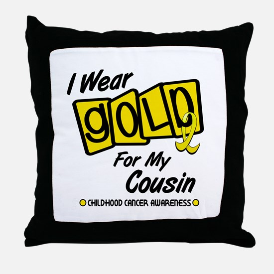 I Wear Gold For My Cousin 8 Throw Pillow
