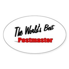 """""""The World's Best Postmaster"""" Oval Decal"""