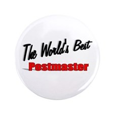 """""""The World's Best Postmaster"""" 3.5"""" Button"""