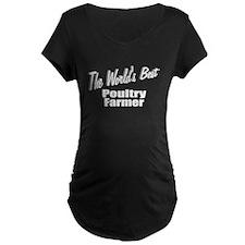 """The World's Best Poultry Farmer"" T-Shirt"