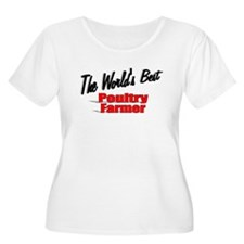 """The World's Best Poultry Farmer"" T-Shirt"