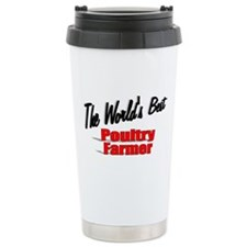 """The World's Best Poultry Farmer"" Travel Mug"