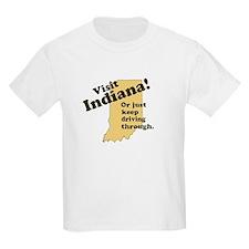 Visit Indiana, Or Just Keep D T-Shirt