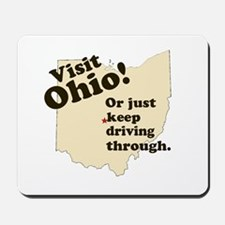 Visit Ohio, Or Just Keep Driv Mousepad