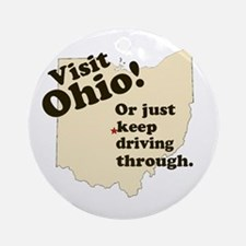 Visit Ohio, Or Just Keep Driv Ornament (Round)